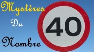 Les Mystères du nombre 40