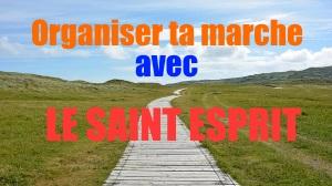 Organiser ta marche avec LE SAINT ESPRIT
